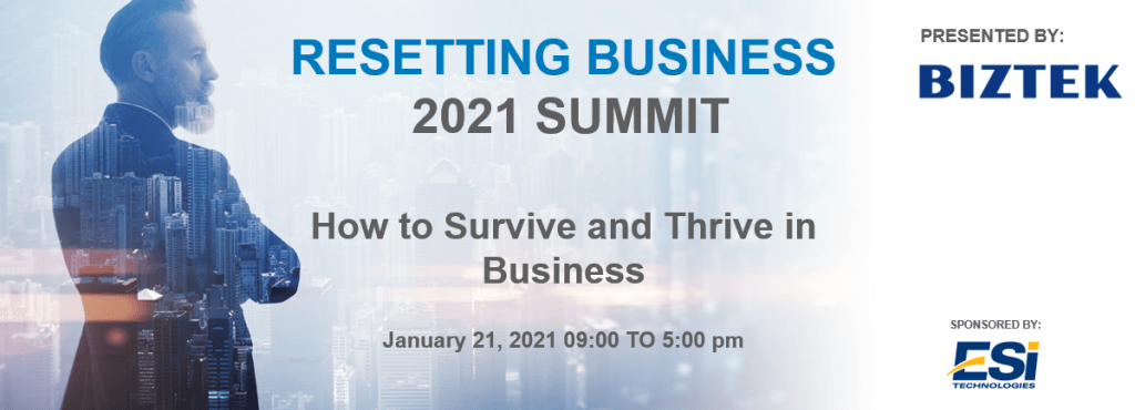 Biztek's Resetting Business 2021 Summit on January 21, 2021, 9 to 5 pm